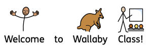 Welcome to wallaby Class